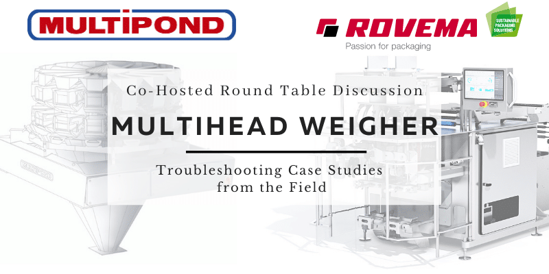VFFS Machine and Multihead Weigher Troubleshooting Webinar Co-hosted by Rovema and Multipond